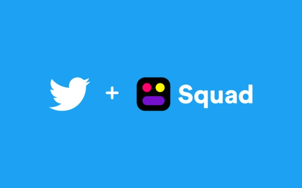 Twitter acquires Squad, a video chat and screen sharing app